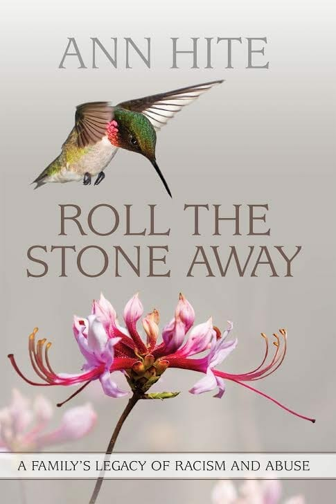 "The cover of the Ann Hite memoir, ""Roll The Stone Away."""