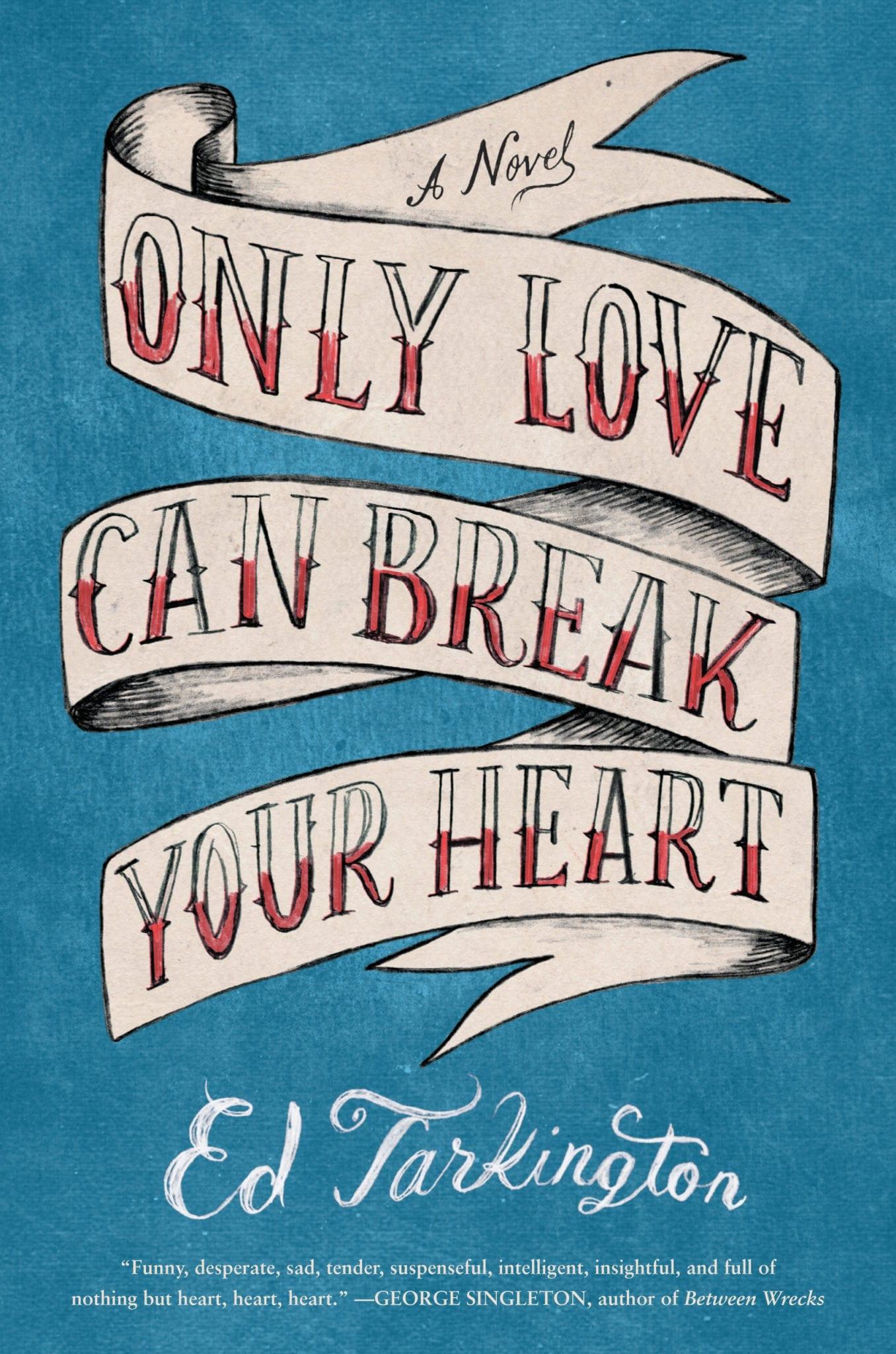 Tarkington_Love_Break_Heart_hcjkt.indd