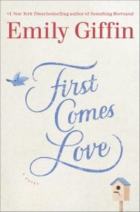 Emily Giffin_FIRST COMES LOVE_jacket