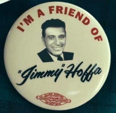 Jimmy Hoffa pin.