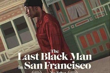 "Poster for the 2019 film ""Last Black Man in San Francisco"""