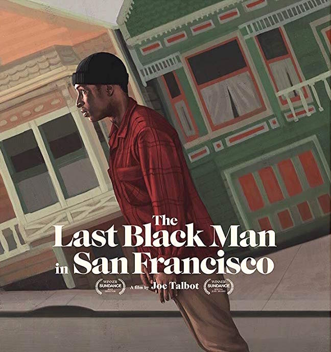 "Poster for the 2019 film ""Last Black Man in San Francisco"""